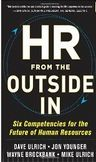 HR from the Outside In Six Competencies for the Future of Human Resources-Dave Ulrich, Wayne Brockbank, Jon Younger, Mike Ulrich