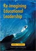 Re-imagining Educational Leadership-Brian Caldwell