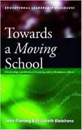 Towards a Moving School Developing a Professional Learning and Performance Culture (Educational Leadership Dialogues)-John Fleming, Elizabeth Kleinhenz