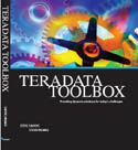 Teradata ToolBox Providing dynamic solutions for todays challenges-Steve Wilmes, Steve Savoye