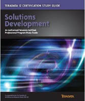 Teradata 12 Certification Study Guide Solutions Development Exam TE0-125-Steve Wilmes, Eric Rivard