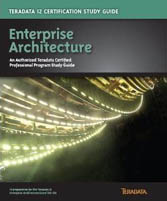 Teradata 12 Certification Study Guide Enterprise Architecture Exam TE0-126-Steve Wilmes, Eric Rivard