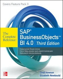 SAP BusinessObjects BI 4.0 The Complete Reference 3rd Edition-Cindi Howson, Elizabeth Newbould