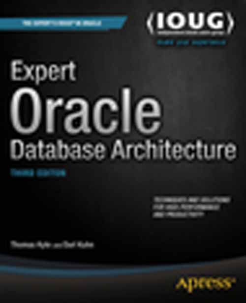 Expert Oracle Database Architecture 3-Ed.-Thomas Kyte,  Darl Kuhn