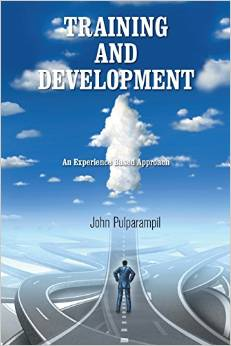 Training and Development An Experience Based Approach-John Pulparampil