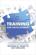 Training and Development An Essential Guide for Students and Practitioners Includes 30+ Ready to Use Templates-Dr. Yogesh Pahuja