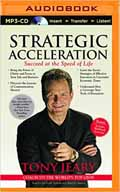 Strategic Acceleration Succeed at the Speed of Life AudioBook CD-Tony Jeary  (Author), Jim Bond (Reader)