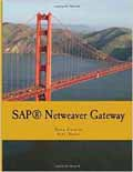 SAP Netweaver Gateway Learn How to Use SAP(R) Netweaver Gateway for Ui5 and ABAP Projects-Nuno Correia,  Ajay Nayak
