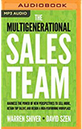 The Multigenerational Sales Team Harness the Power of New Perspectives to Sell More, Retain Top Talent, and Design a High-Performing Workplace AudioBook CD-Warren Shiver,  David Szen,  James Foster