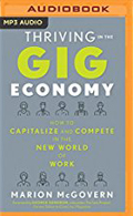 Thriving in the Gig Economy How to Capitalize and Compete in the New World of Work AudioBook Cd-Marion McGovern, Teri Schnaubelt (Read By)