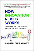 How Innovation Really Works Using the Trillion-Dollar R and D Fix to Drive Growth AudioBook CD-Anne Marie Knott,  Kathleen Godwin (Read by)