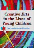 Creative Arts in the Lives of Young Children Play, Imagination and Learning-Cate Blanchett (Foreword), Andrew Upton (Foreword), Robyn Ewing