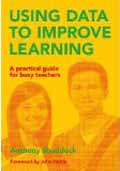 Using Data to Improve Learning A practical guide for busy teachers-Anthony Shaddock