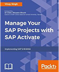 Manage Your SAP Projects with SAP Activate-Vinay Singh