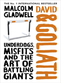 David and Goliath - Underdogs Misfits and the Art of Battling Giants-Malcolm Gladwell