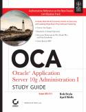 OCA Oracle Application Server 10g Administration I Study Guide Exam 1zo-311 w-cd-Bob Bryla, April Wells