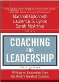 Coaching for Leadership Writings on Leadership from the Worlds Greatest Coaches (J-B US non-Franchise Leadership) 3rd Edition-Marshall Goldsmith, Laurence Lyons, Sarah McArthur
