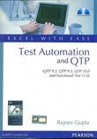 Test Automation and QTP (QTP 9.2, QTP 9.5, QTP 10.0 and Functional Test 11.0) Excel with Ease-Rajeev Gupta