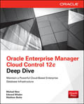 Oracle Enterprise Manager Cloud Control 12C Deep Dive-Michael New, Edward Whalen, Matthew Burke