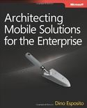 Architecting Mobile Solutions for the Enterprise-Dino Esposito
