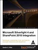 Microsoft Silverlight 4 and SharePoint 2010 Integration-Gaston C Hillar