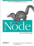 Node Up and Running Scalable Server Side Code with JavaScript-Tom Hughes-Croucher, Mike Wilson