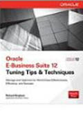 Oracle E-Business Suite 12 Tuning Tips and Techniques-Richard Bingham