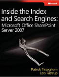 Inside the Index and Search Engines Microsoft Office SharePoint Server 2007-Patrick Tisseghem