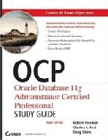OCP Oracle Database 11g Administrator Certified Professional Study Guide Exam 1Z0-053-Robert G Freeman, Charles A Pack, Doug Stuns
