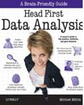 Head First Data Analysis A learners guide to big numbers statistics and good decisions-Michael Milton