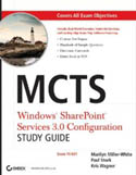 MCTS Windows SharePoint Services 3.0 Configuration Study Guide Exam 70-631-Marilyn Miller White, Paul Stork, Kris Wagner