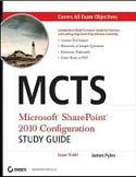 MCTS Microsoft SharePoint 2010 Configuration Study Guide Exam 70-667-James Pyles