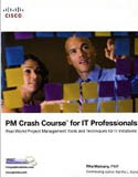 PM Crash Course for IT Professionals Real World Project Management Tools and Techniques for IT Initiatives-Martha L Young, Rita Mulcahy